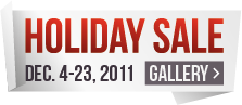 Holiday Sale - Dec 4-23, 2011 - Gallery